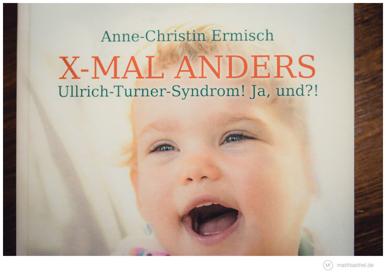 """Buchprojekt """"X-MAL ANDERS – Ullrich-Turner-Syndrom – Ja, und?!"""" von Anne-Christin Ermisch"""